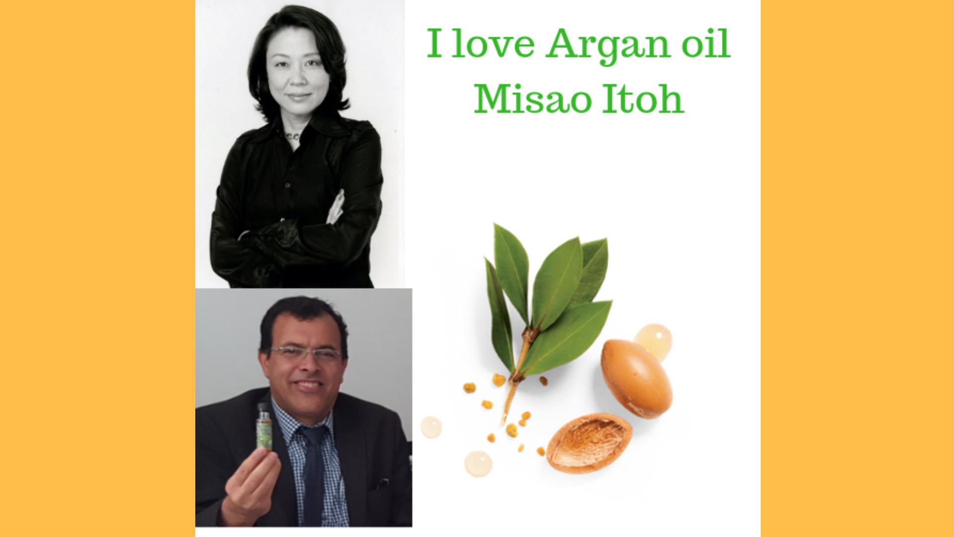 I love Argan oil Misao Itoh